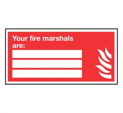 Your Fire Marshals Are - Rigid - 200mmx400mm